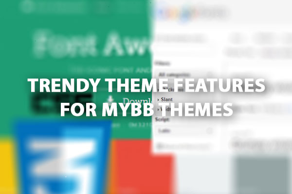trendy theme features for mybb